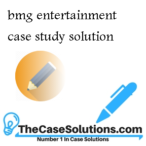 bmg entertainment case study solution