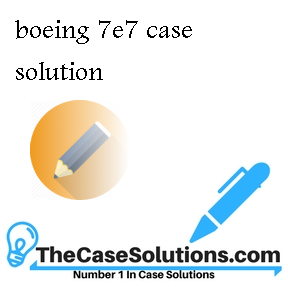 boeing 7e7 case solution
