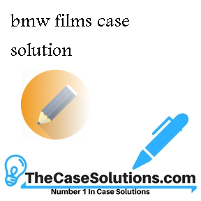 bmw films case solution