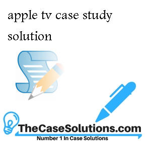 apple tv case study solution