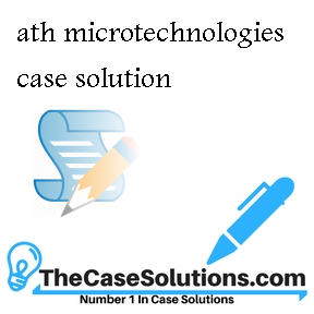 ath microtechnologies case solution