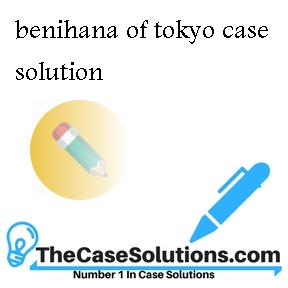 benihana of tokyo case solution