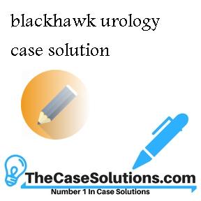 blackhawk urology case solution