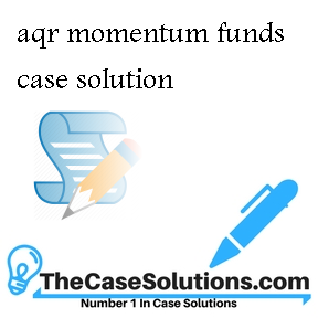 aqr momentum funds case solution