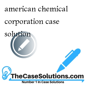 american chemical corporation case solution