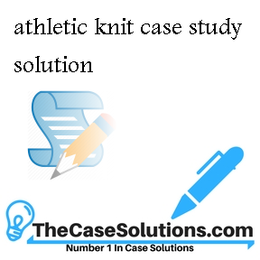 athletic knit case study solution