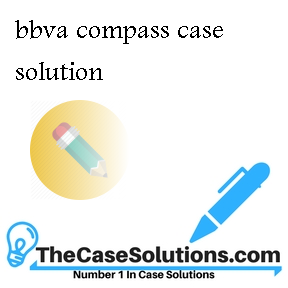 bbva compass case solution