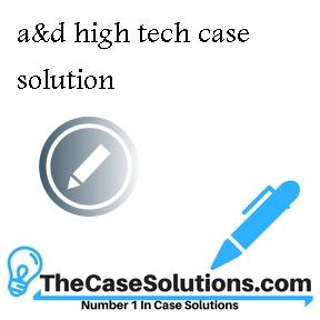 a&d high tech case solution
