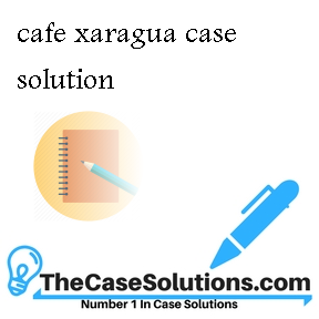 cafe xaragua case solution