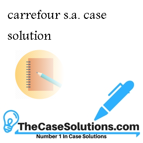 carrefour s.a. case solution