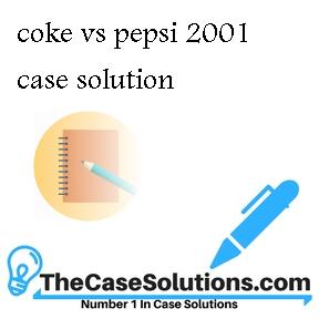 coke vs pepsi 2001 case solution