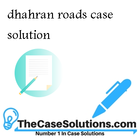 dhahran roads case solution