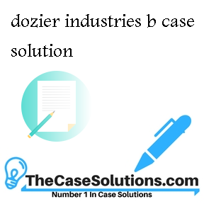dozier industries b case solution