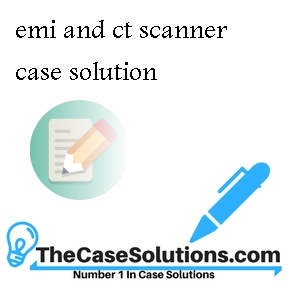emi and ct scanner case solution