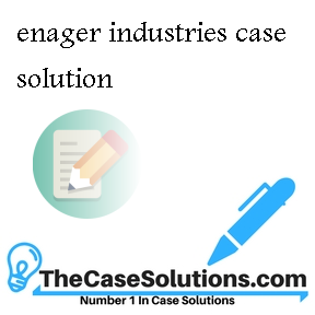 enager industries case solution