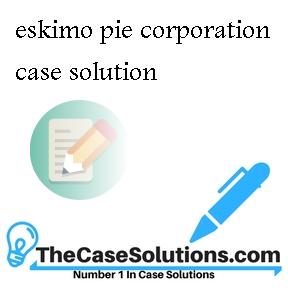 eskimo pie corporation case solution