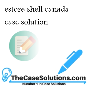 estore shell canada case solution