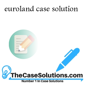 euroland case solution