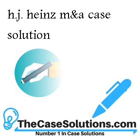 h.j. heinz m&a case solution