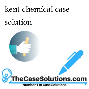 kent chemical case solution