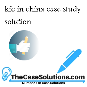 kfc in china case study solution
