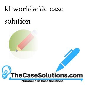 kl worldwide case solution
