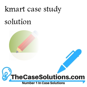 kmart case study solution