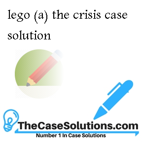 lego (a) the crisis case solution