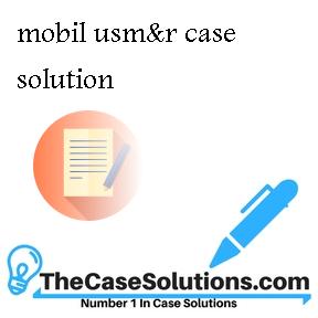 mobil usm&r (a1) case study