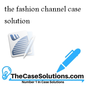 the fashion channel case analysis essay Open document below is a free excerpt of fabric and fashion case study from anti essays, your source for free research papers, essays, and term paper examples.
