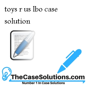 toys r us lbo case solution