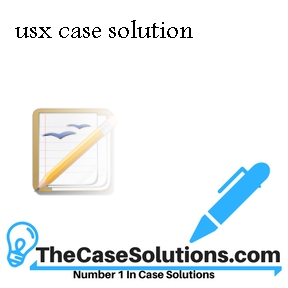 usx case solution