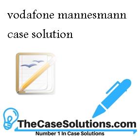 vodafone mannesmann case solution