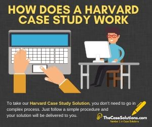 How does a Harvard Case Study Work