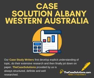 Case Solution Albany Western Australia