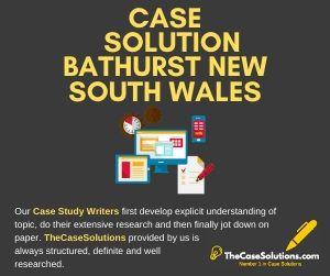 Case Solution Bathurst New South Wales