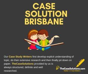 Case Solution Brisbane