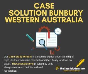 Case Solution Bunbury Western Australia