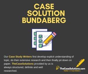 Case Solution Bundaberg
