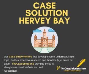 Case Solution Hervey Bay