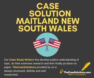 Case Solution Maitland New South Wales