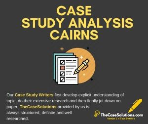 Case Study Analysis Cairns