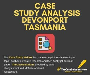 Case Study Analysis Devonport Tasmania