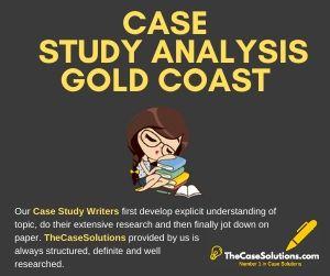 Case Study Analysis Gold Coast