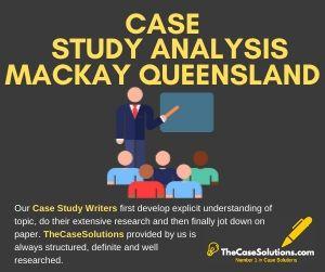 Case Study Analysis Mackay Queensland