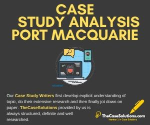 Case Study Analysis Port Macquarie