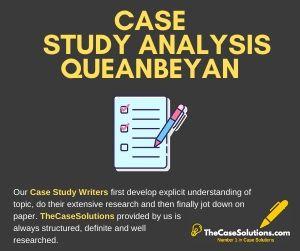 Case Study Analysis Queanbeyan