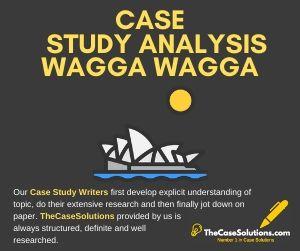 Case Study Analysis Wagga Wagga