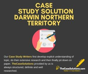 Case Study Solution Darwin Northern Territory