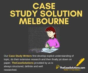 Case Study Solution Melbourne